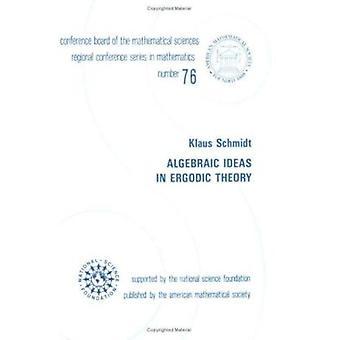 Algebraic Ideas in Ergodic Theory by Schmidt - Klaus - 9780821807279