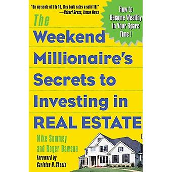 The Weekend Millionaire's Secrets to Investing in Real Estate - How to