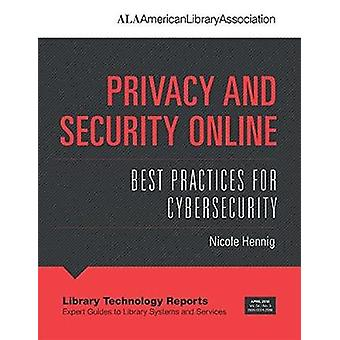 Privacy and Security Online - Best Practices for Cybersecurity by Nico