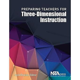 Preparing Teachers for Three-Dimensional Instruction by Preparing Tea