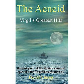 The Aeneid Virgils Greatest Hits by Virgil