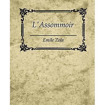 LAssommoir Emile Zola von Emile Zola & Zola