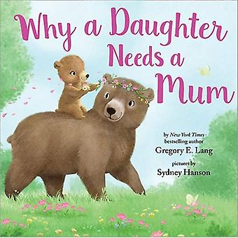 Why a Daughter Needs a Mum by Gregory Lang