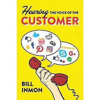 Hearing the Voice of the Customer by Inmon & Bill
