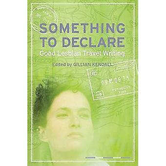 Quelque chose à déclarer - bon voyage lesbienne écrit par Gillian Kendall