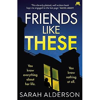 Friends Like These by Sarah Alderson