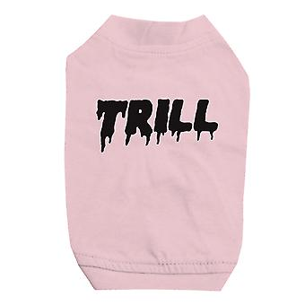 365 Printing Trill Pink Pet Shirt for Small Dogs Cute Graphic Cat Tee Shirt Gift