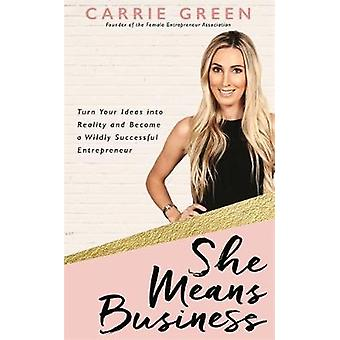 She Means Business by Carrie Green