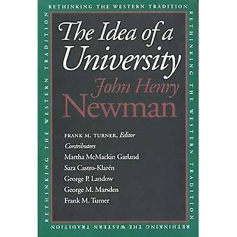 A ideia de uma universidade (nova edição), por John Henry Newman - Frank M