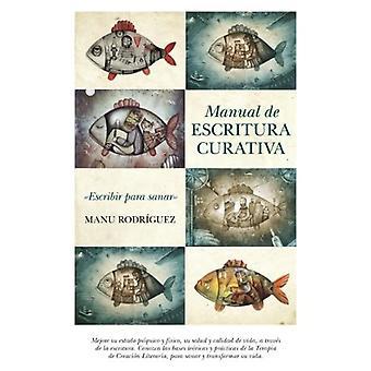Manual de escritura curativa / Manual of Healing Writing
