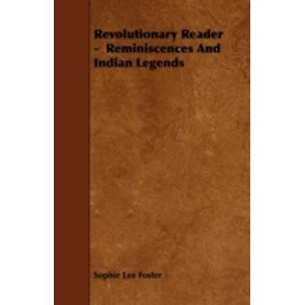 Revolutionary Reader  Reminiscences and Indian Legends by Foster & Sophie Lee