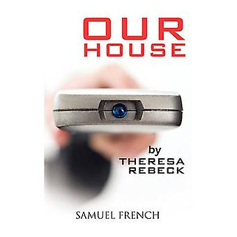 Our House by Rebeck & Theresa