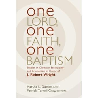 One Lord One Faith One Baptism by Dutton & Marsha L.