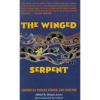 The Winged Serpent American Indian Prose and Poetry by Astrov & Margot