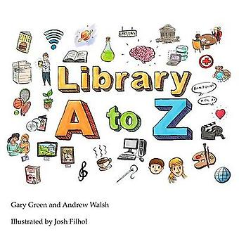 The Library A to Z by Walsh & Andrew