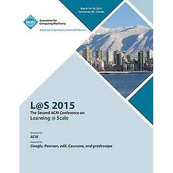LS 2015  2nd ACM Conference on Learning  Scale by LS 15 Conference Committee