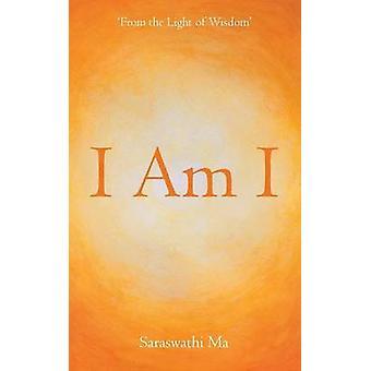 I Am I From the Light of Wisdom by Ma & Saraswathi