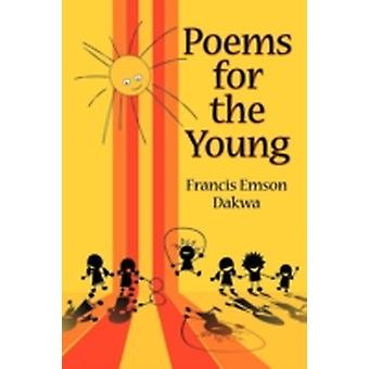 Poems for the Young by Dakwa & Francis Emson