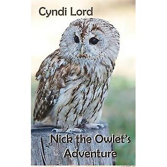 Nick the Owlets Adventure by Lord & Cyndi