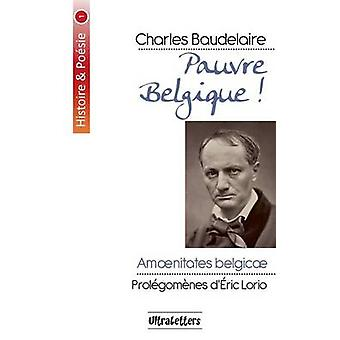 Pauvre Belgique by Baudelaire & Charles