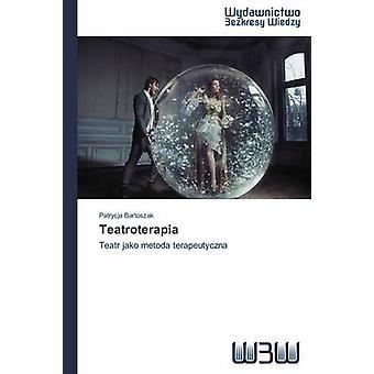 Teatroterapia by Bartoszak Patrycja