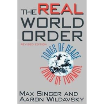 The Real World Order Zones of Peace Zones of Turmoil by Singer & Max