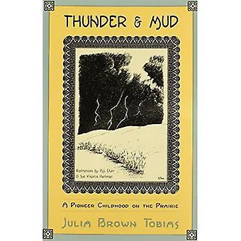 Thunder & Mud: A Pioneer Childhood on the Prairie