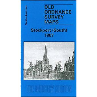 Stockport (Sud) 1907: Cheshire Sheet 19.03 (Old O.S. Maps of Cheshire)