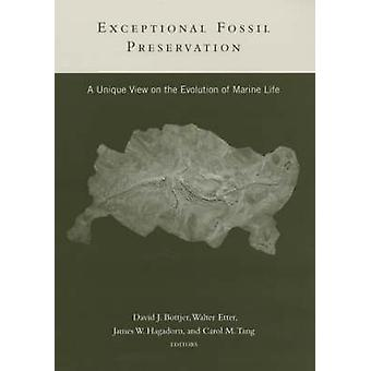 Exceptional Fossil Preservation - A Unique View on the Evolution of Ma
