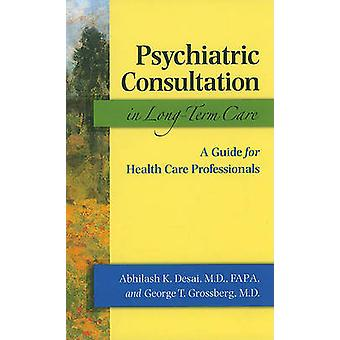 Psychiatric Consultation in Long-term Care - A Guide for Health Care P