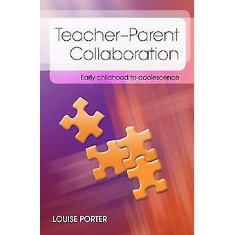 Teacher-Parent Collaboration by Louise Porter - 9780864316233 Book