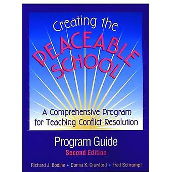 Creating the Peaceable School - Program Guide - A Comprehensive Progra