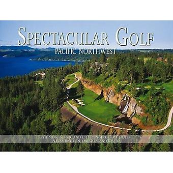 Spectacular Golf Pacific Northwest - The Most Scenic and Challenging G