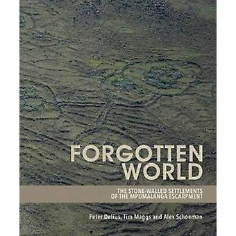 Forgotten World - The Stone-Walled Settlements of the Mpumalanga Escar