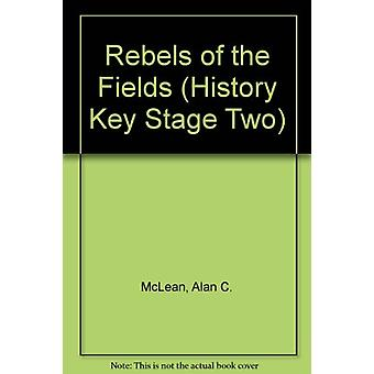 Rebels of the Fields by Alan C. McLean - 9781871173079 Book