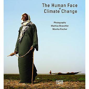 Human Face of Climate Change by Mathias Braschler - Monika Fischer -