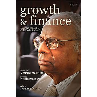 Growth and Finance - Essays in Honour of C. Rangarajan by Sameer Kocha