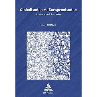 Globalisation vs Europeanisation - A Human-Centric Interaction by Leon