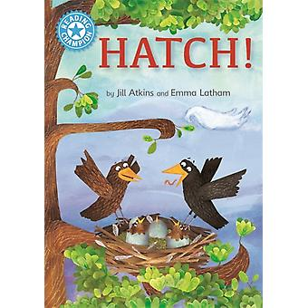 Reading Champion Hatch  Independent Reading Blue 4 by Jill Atkins & Illustrated by Emma Latham