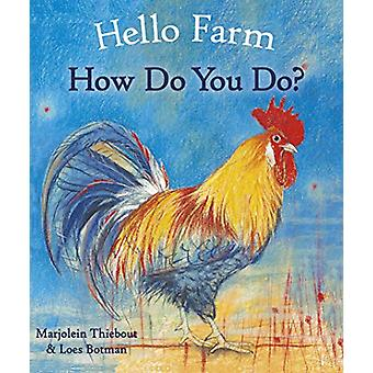 Hello Farm - How Do You Do? by Marjolein Thiebout - 9781782505884 Book