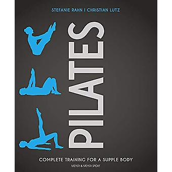 Pilates - Complete Training for a Supple Body by Stefanie Rahn - 97817