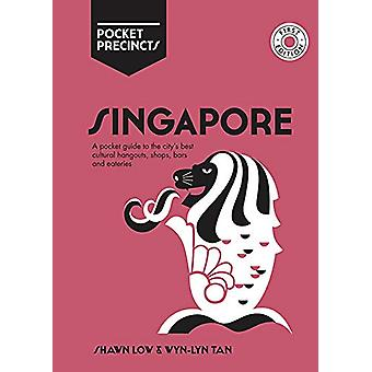 Singapore Pocket Precincts - A Pocket Guide to the City's Best Cultura
