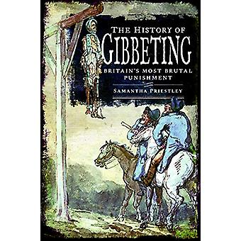 The History of Gibbeting - Britain's Most Brutal Punishment by Samanth