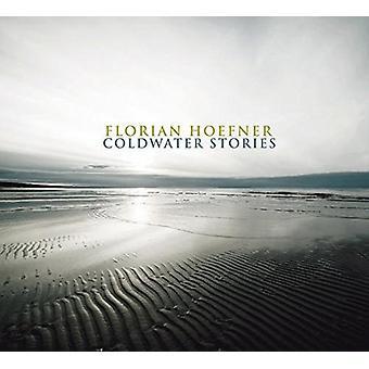 Florian Hoefner - Coldwater Stories [CD] USA import