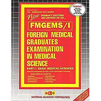 FOREIGN MEDICAL GRADUATES EXAMINATION IN MEDICAL SCIENCE (FMGEMS) PART I - Basic Medical Sciences: Passbooks Study Guide