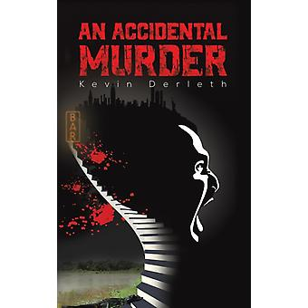 ACCIDENTAL MURDER by DERLETH & KEVIN