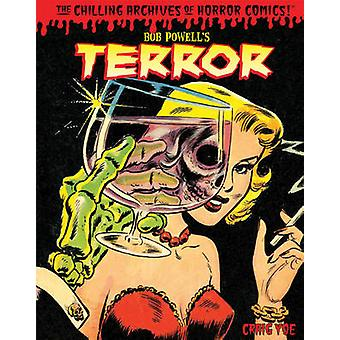 Bob Powells Terror The Chilling Archives Of Horror Comics Volume 2 by Yoe & CraigPowell & Bob