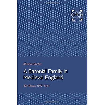 A Baronial Family in Medieval England: The Clares, 1217-1314 (The Johns Hopkins University Studies in Historical and Political Science)