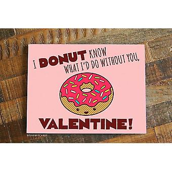 I Donut Know What I'd Do Without You, Valentine! Card