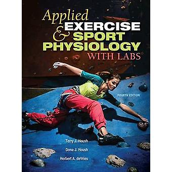 Applied Exercise and Sport Physiology With Labs by Housh & Terry J.Housh & Dona J.deVries & Herbert A.